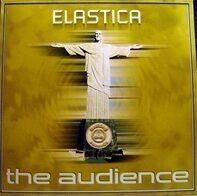 Elastica - The Audience