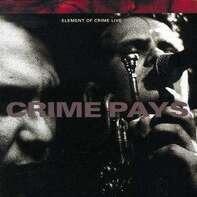 Element of Crime - Live - Crime Pays