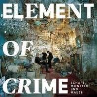 Element of Crime - Schafe,Monster Und Mäuse (inkl.Mp3 Code)