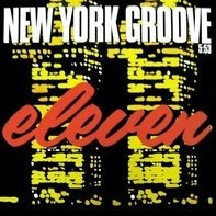 Eleven - New York Groove
