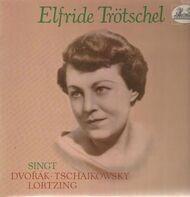 Elfride Trötschel - singt Dvorak, Tschaikowsky, Lortzing