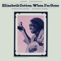 Elizabeth Cotten - When I'm Gone