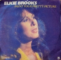 Elkie Brooks - Paint Your Pretty Picture