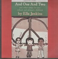 Ella Jenkins - And One And Two And Other Songs For Pre-School And Primary Children
