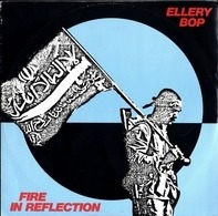 Ellery Bop - Fire In Reflection