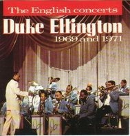 Duke Ellington - The English Concerts 1969 and 1971