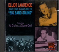 Elliot Lawrence And His Orchestra Featuring Al Cohn And Gene Quill - Big Band Sound