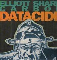 Elliott Sharp / Carbon - Datacide