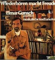 Elmar Gunsch , The Philadelphia Orchestra - Wiederhören Macht Freude - Elmar Gunsch Präsentiert Musikalische Kostbarkeiten