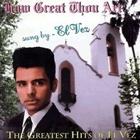 EL Vez - HOW GREAT THOU ART