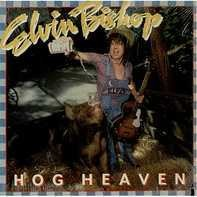 Elvin Bishop - Hog Heaven