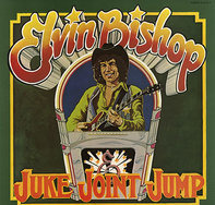 Elvin Bishop - Juke Joint Jump