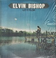Elvin Bishop - Let It Flow