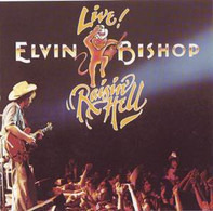 Elvin Bishop - Raisin' Hell