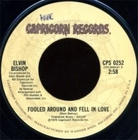 Elvin Bishop - Fooled Around And Fell In Love / Slick Titty Boom