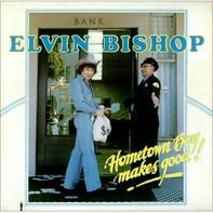Elvin Bishop - Hometown Boy Makes Good!