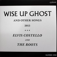 Elvis Costello And The Roots - Wise Up Ghost (And Other Songs 2013)