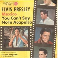 Elvis Presley - Mexico / You Can't Say No In Acapulco