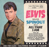 Elvis Presley - Spinout / All That I Am