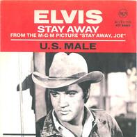 Elvis Presley - U.S. Male, Stay Away