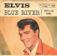 Elvis Presley With The Jordanaires - Blue River / You'll Be Gone