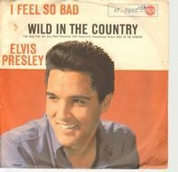 Elvis Presley With The Jordanaires - I Feel So Bad / Wild In The Country