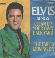 Elvis Presley - Clean Up Your Own Back Yard