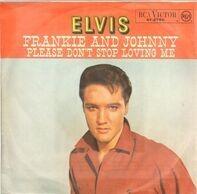 Elvis Presley - Frankie And Johnny / Please Don't Stop Loving Me