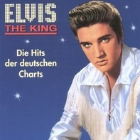 Elvis Presley - The King (Die Hits Der Deutschen Charts)