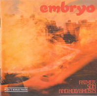 Embryo - Father, Son And Holy Ghosts