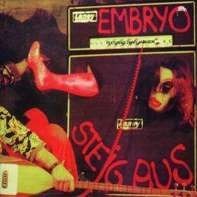 Embryo - Steig' Aus