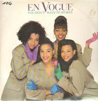 En Vogue - You Don't Have To Worry