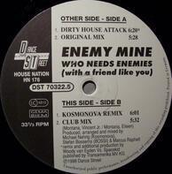 Enemy Mine - Who Needs Enemies (With A Friend Like You)