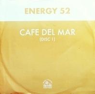 Energy 52 - Café Del Mar (Disc 1)