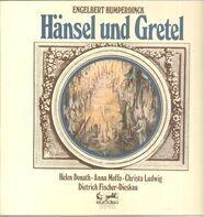 Engelbert Humperdinck , Helen Donath , Anna Moffo , Christa Ludwig , Dietrich Fischer-Dieskau - Hänsel und Gretel