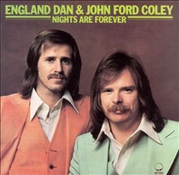England Dan & John Ford Coley - Nights Are Forever
