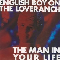 English Boy On The Loveranch - The Man In Your Life