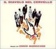 Ennio Morricone - IL DIAVOLO NEL CERVELLO