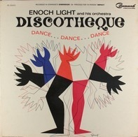 Enoch Light And His Orchestra - Discotheque: Dance Dance Dance
