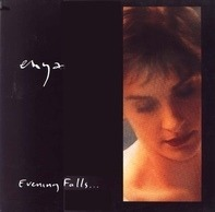 Enya - Evening Falls...