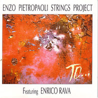 Enzo Pietropaoli Strings Project featuring Enrico Rava - To...