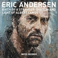 Eric Andersen - Birth Of A Stranger:Shadow & Light of Albert Camus