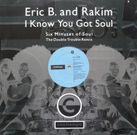 Eric B. & Rakim - I Know You Got Soul (The Double Trouble Remix)