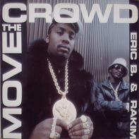 Eric B. & Rakim - Move The Crowd / Paid In Full