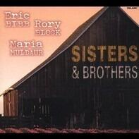 Eric Bibb , Rory Block , Maria Muldaur - Sisters & Brothers