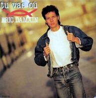 Eric Damain - Tu Vas Où