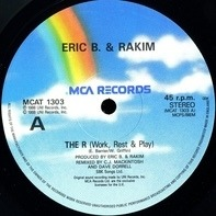 Eric B. & Rakim - The R (Work, Rest & Play)