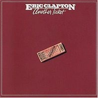Eric Clapton - Another Ticket