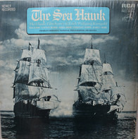 Erich Wolfgang Korngold - Charles Gerhardt / National Philharmonic Orchestra - The Sea Hawk (The Classic Film Scores Of Erich Wolfgang Korngold)