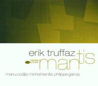 Erik Truffaz With Manu Codjia , Michel Benita , Philippe Garcia - Mantis
